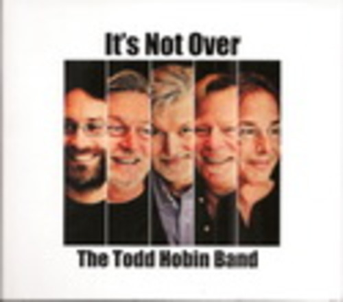 Product picture Todd Hobin Band - Its Not Over mp3 320 CBR full release